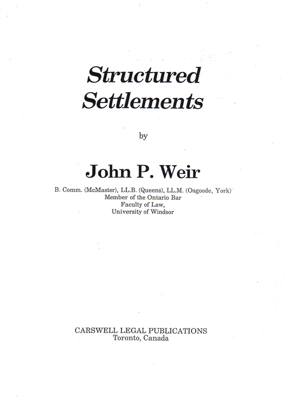 Structured Settlements by John P. Weir